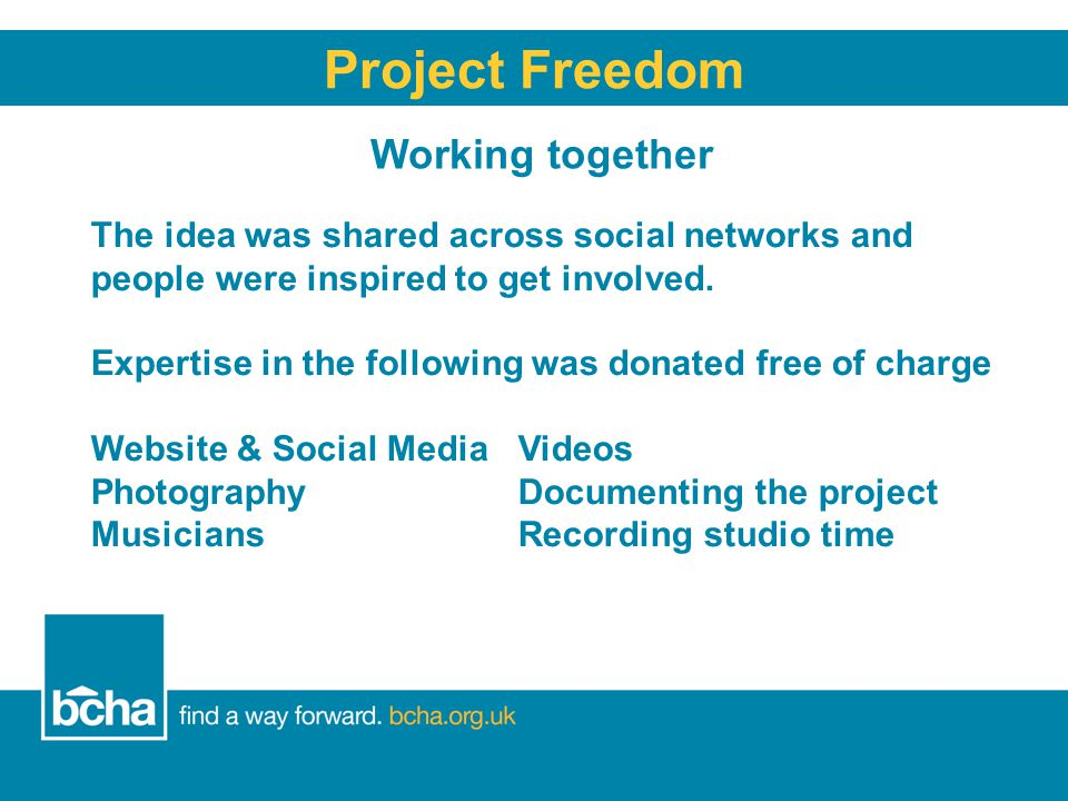 Working together Project Freedom The idea was shared across social networks and people were inspired to get involved.