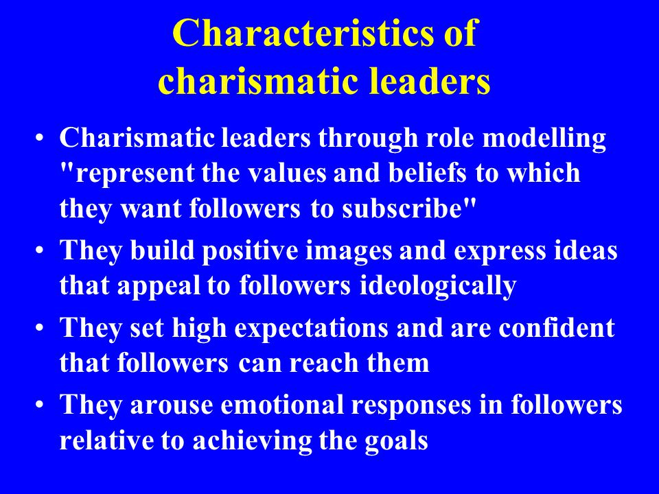 Characteristics of charismatic leaders Charismatic leaders through role modelling