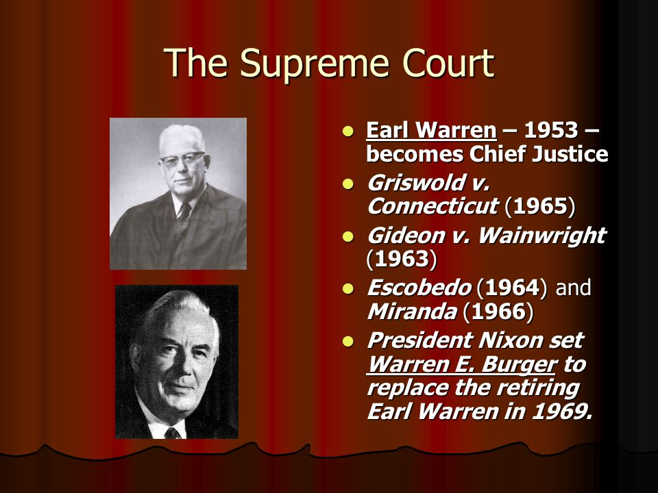 The Supreme Court Earl Warren – 1953 – becomes Chief Justice Earl Warren – 1953 – becomes Chief Justice Griswold v.