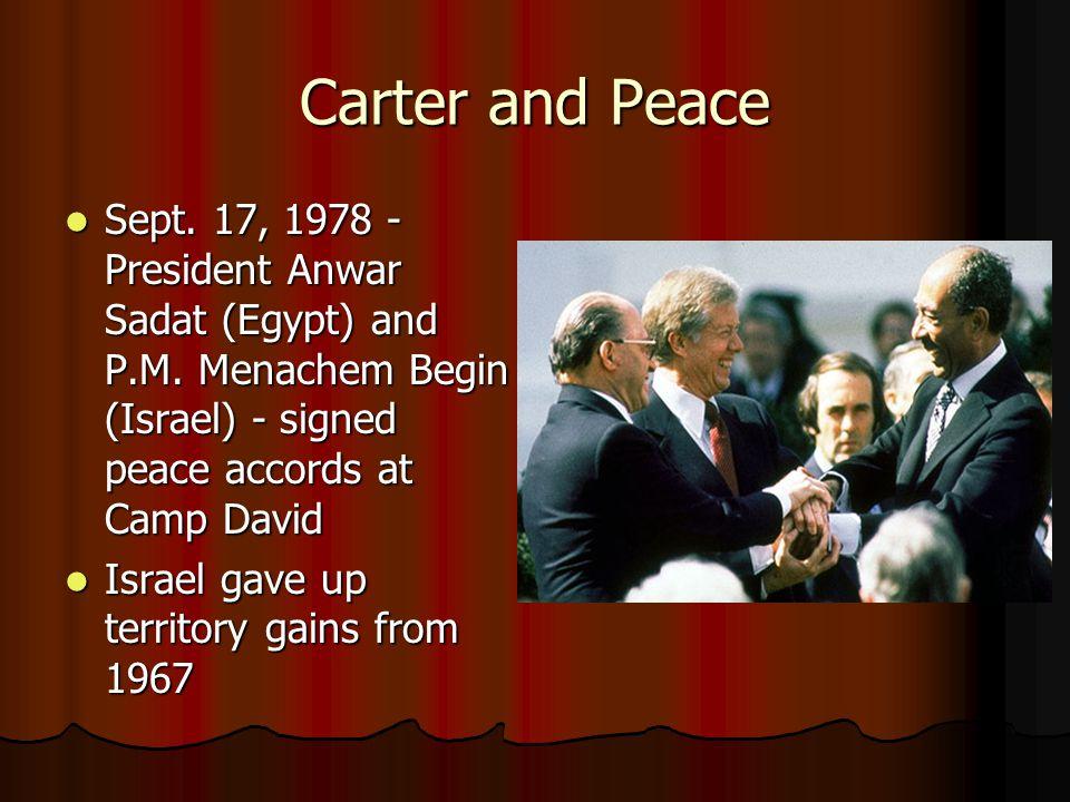 Carter and Peace Sept. 17, 1978 - President Anwar Sadat (Egypt) and P.M.