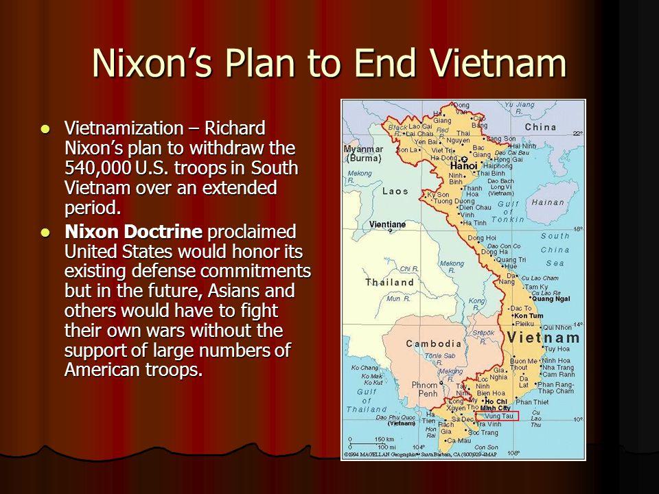 Nixon's Plan to End Vietnam Vietnamization – Richard Nixon's plan to withdraw the 540,000 U.S.