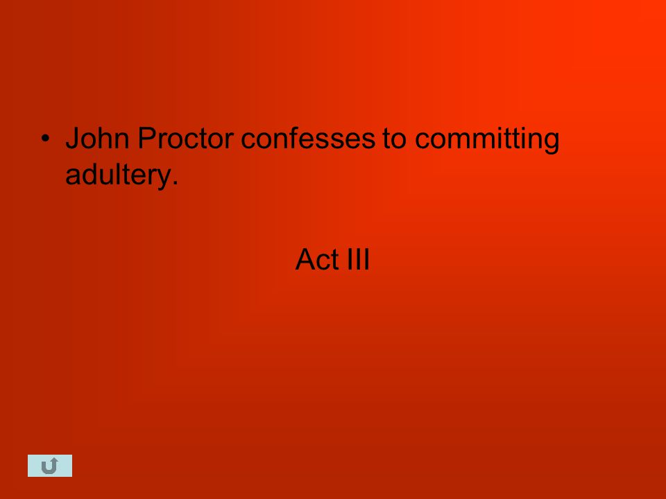 John Proctor confesses to committing adultery. Act III