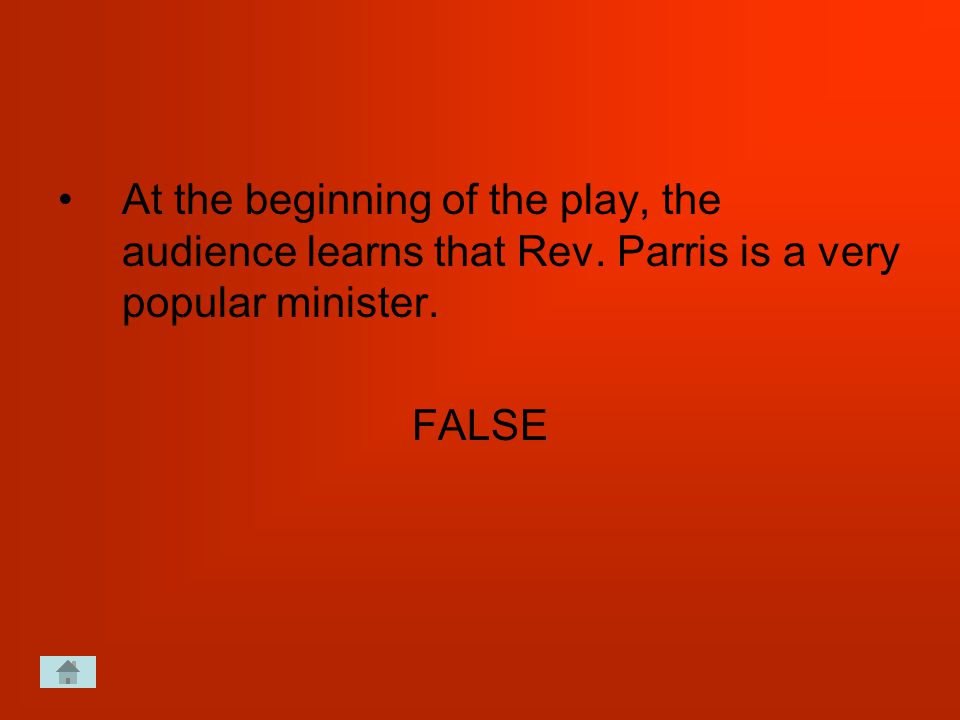 At the beginning of the play, the audience learns that Rev.