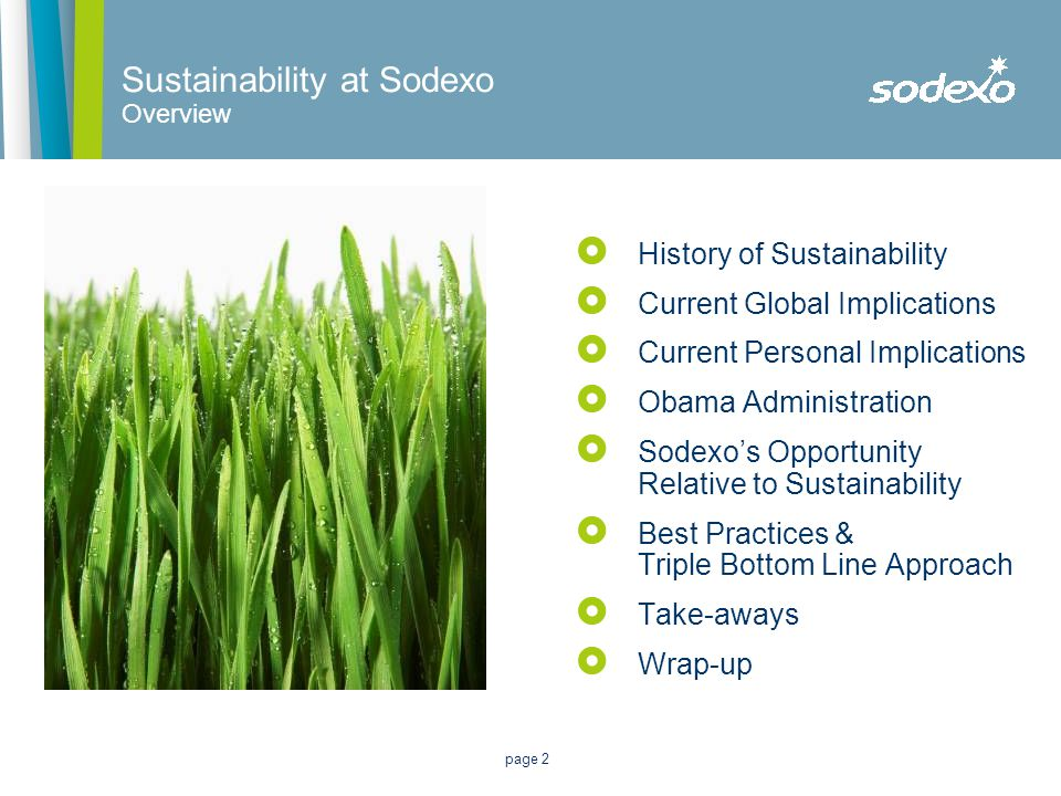 page 2 Sustainability at Sodexo Overview  History of Sustainability  Current Global Implications  Current Personal Implications  Obama Administrat