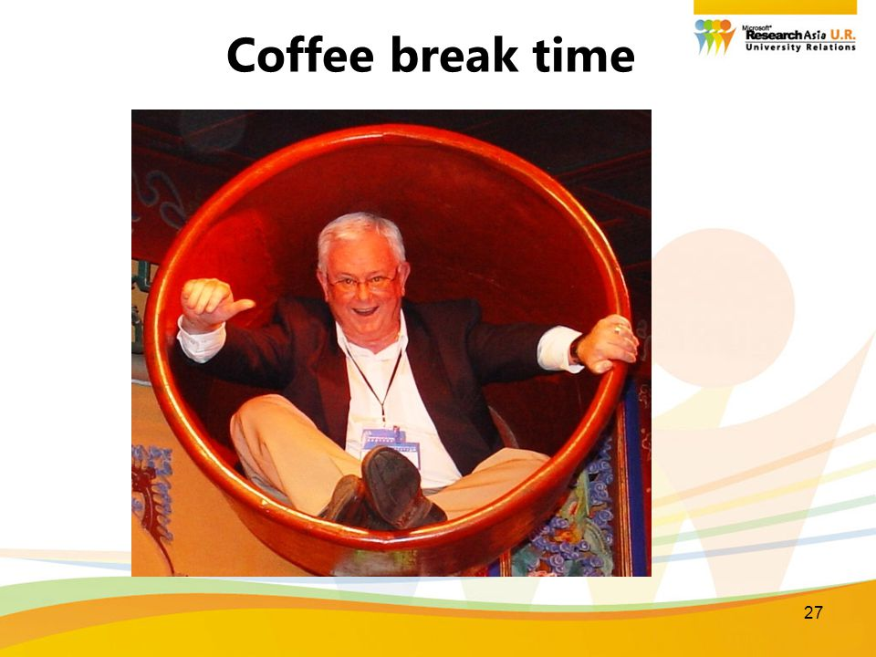 27 Coffee break time