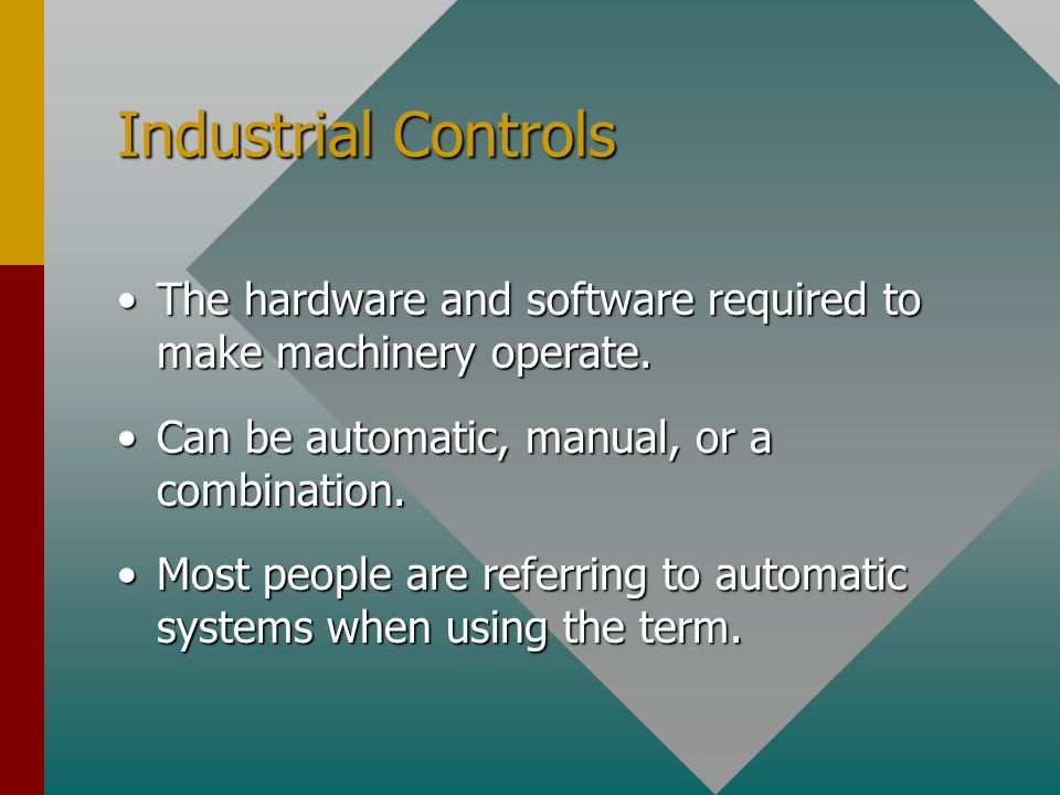 What will I learn . What do we mean my industrial controls.What do we mean my industrial controls.