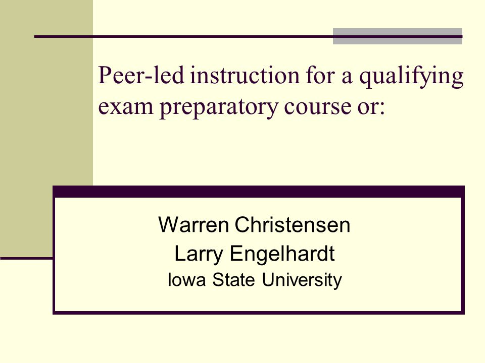 Peer-led instruction for a qualifying exam preparatory course or: How I learned to stop worrying and love the Ph.D.