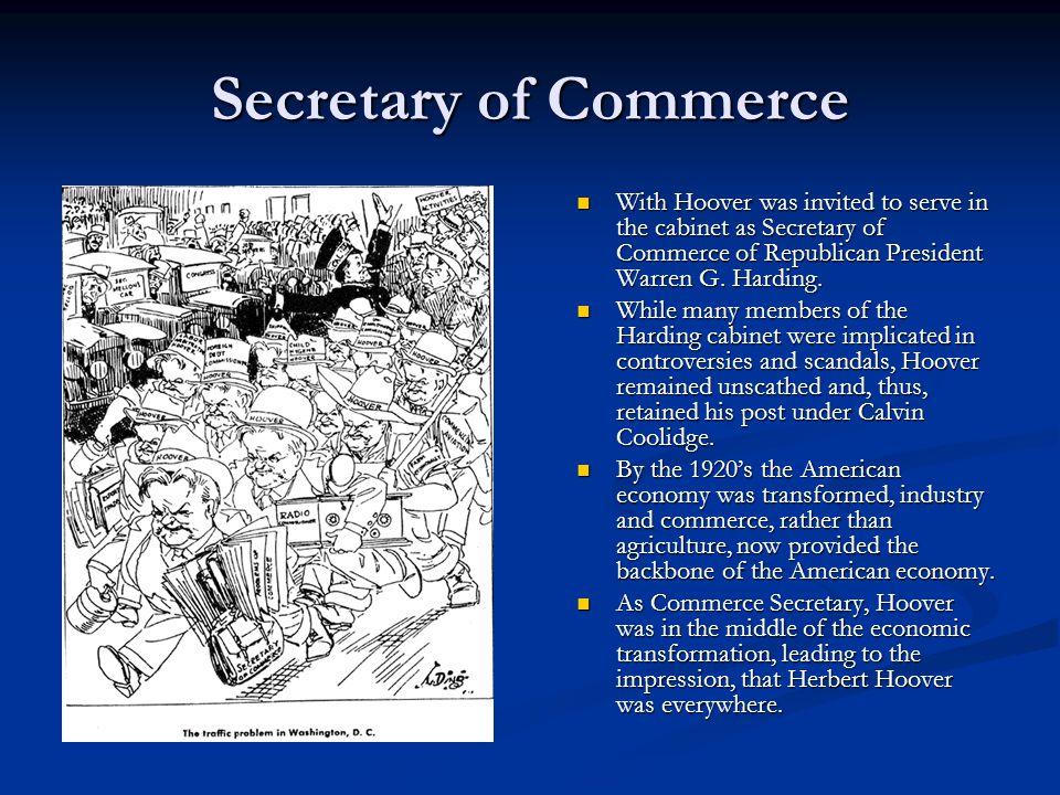 Secretary of Commerce With Hoover was invited to serve in the cabinet as Secretary of Commerce of Republican President Warren G.