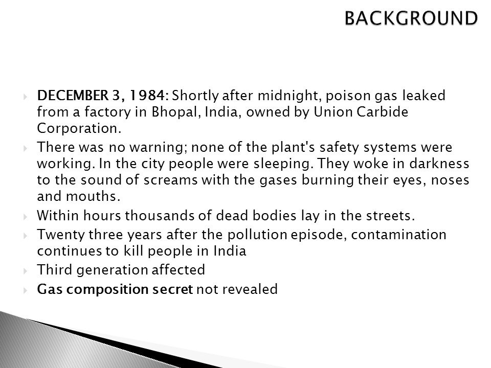  DECEMBER 3, 1984: Shortly after midnight, poison gas leaked from a factory in Bhopal, India, owned by Union Carbide Corporation.