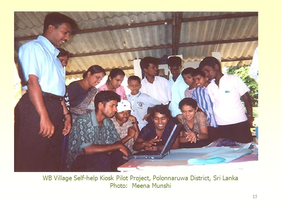 15 WB Village Self-help Kiosk Pilot Project, Polonnaruwa District, Sri Lanka Photo: Meena Munshi