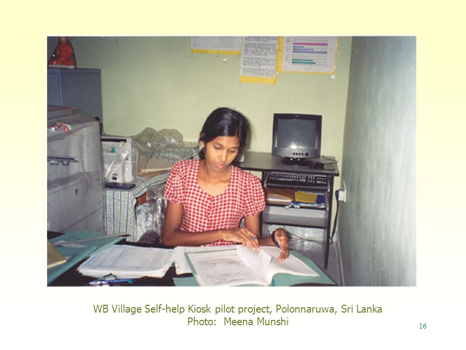 16 WB Village Self-help Kiosk pilot project, Polonnaruwa, Sri Lanka Photo: Meena Munshi