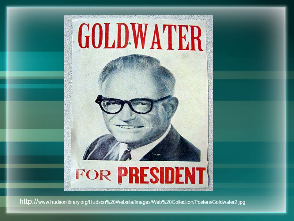http:// www.hudsonlibrary.org/Hudson%20Website/Images/Web%20Collection/Posters/Goldwater2.jpg