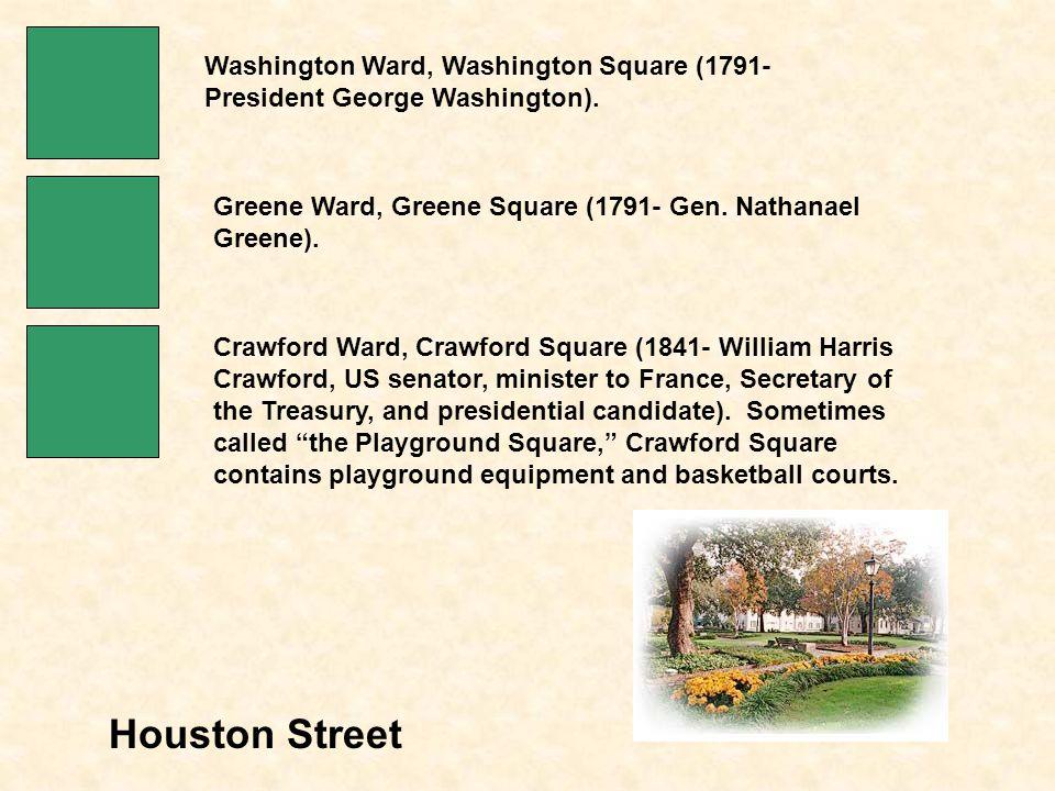 Houston Street Washington Ward, Washington Square (1791- President George Washington).