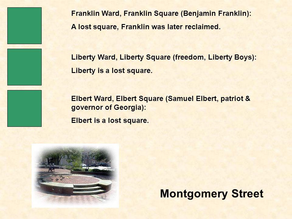 Montgomery Street Franklin Ward, Franklin Square (Benjamin Franklin): A lost square, Franklin was later reclaimed.
