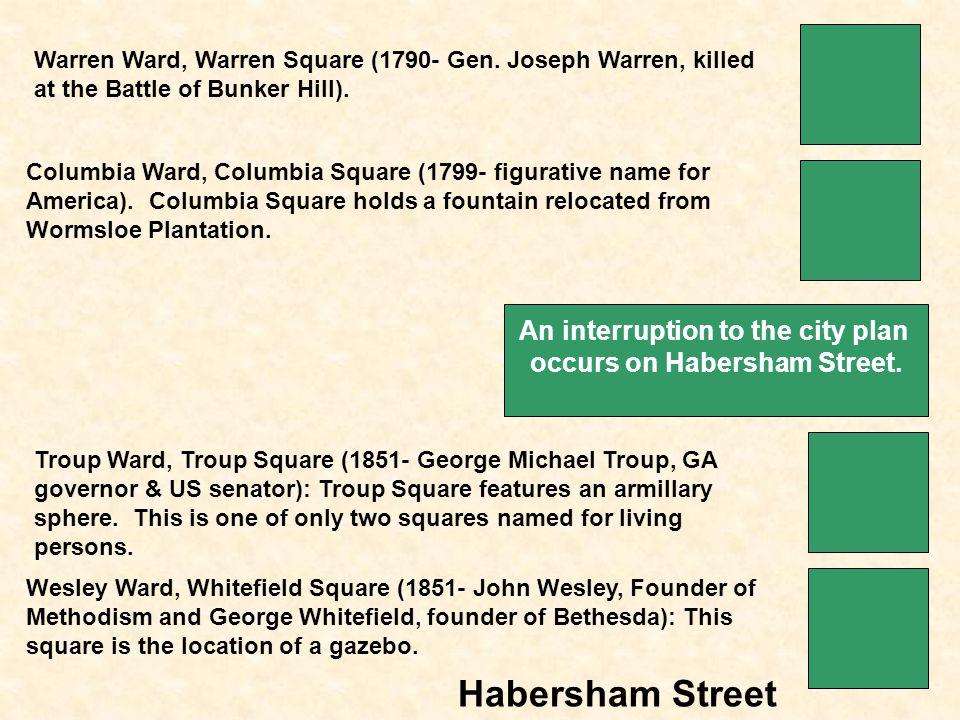 Habersham Street An interruption to the city plan occurs on Habersham Street.