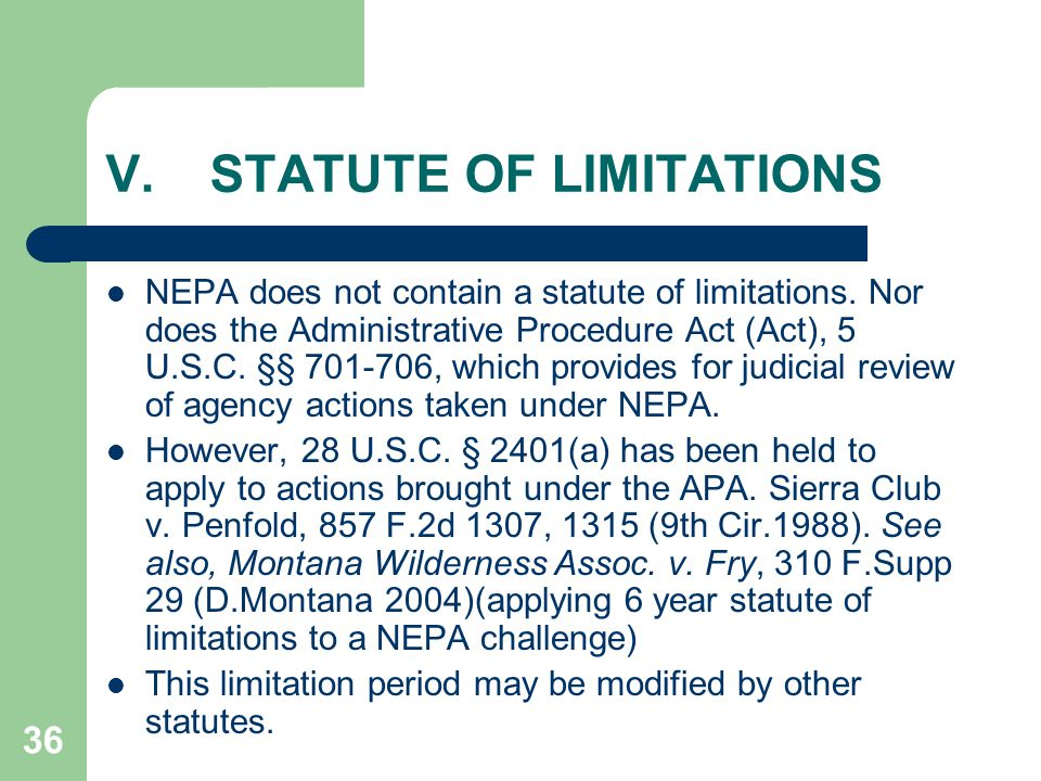36 V.STATUTE OF LIMITATIONS NEPA does not contain a statute of limitations.