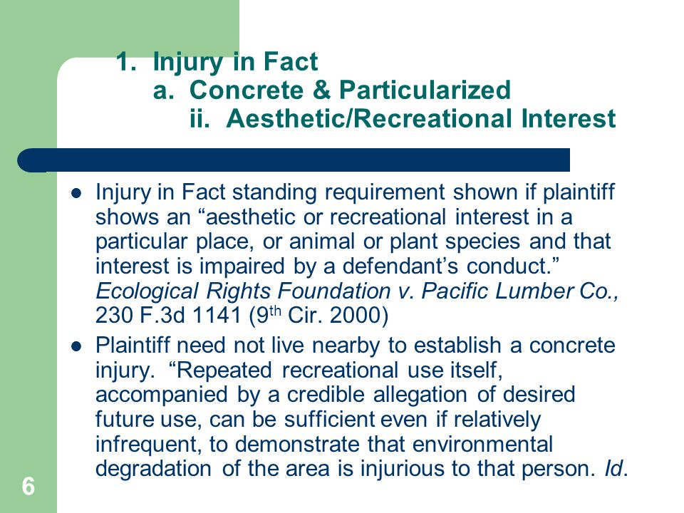 6 1. Injury in Fact a. Concrete & Particularized ii.