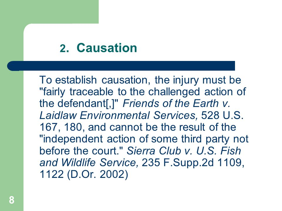 8 2. Causation To establish causation, the injury must be