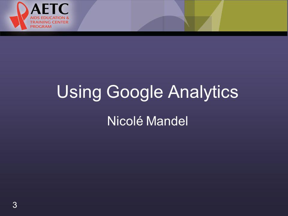 Google Analytics: A Program Evaluation Approach Nancy Warren, MPH 4