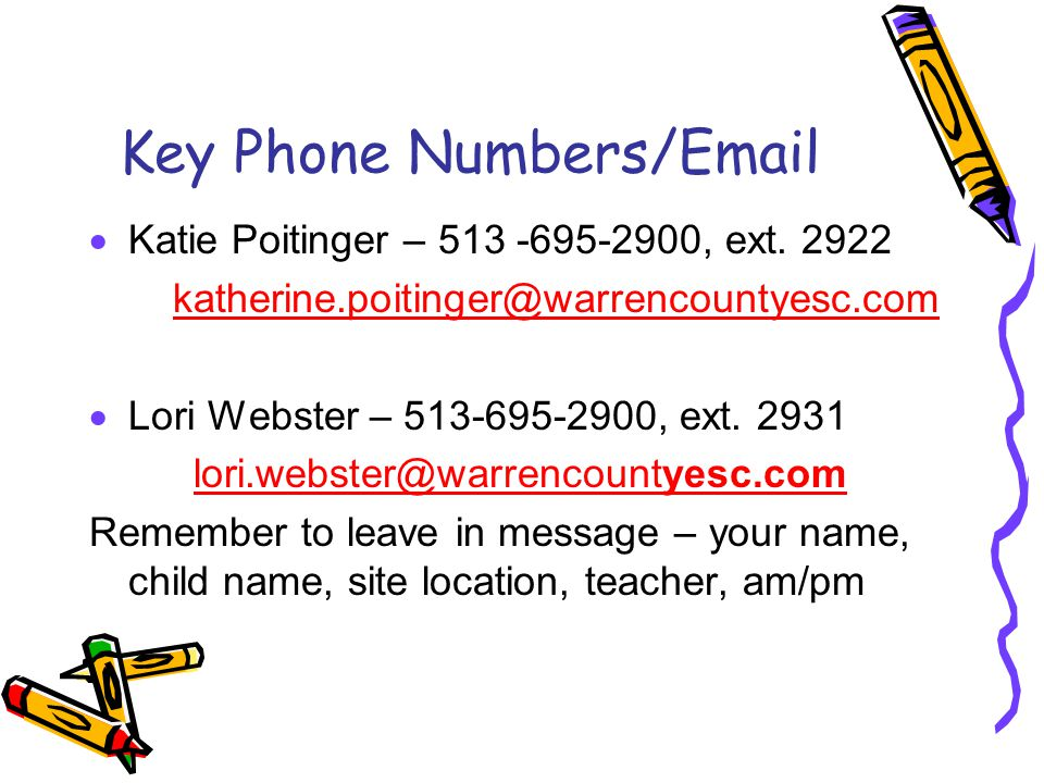 Key Phone Numbers/Email  Katie Poitinger – 513 -695-2900, ext.