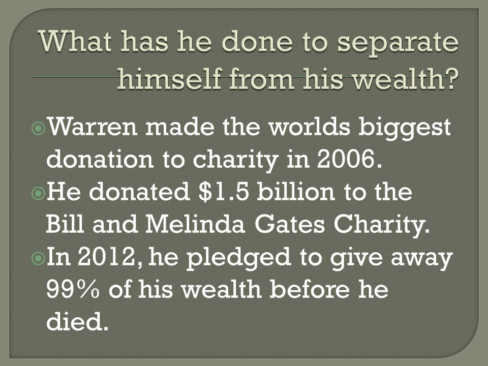  During his first marriage, Warren was widely criticised for not giving away any of his money.