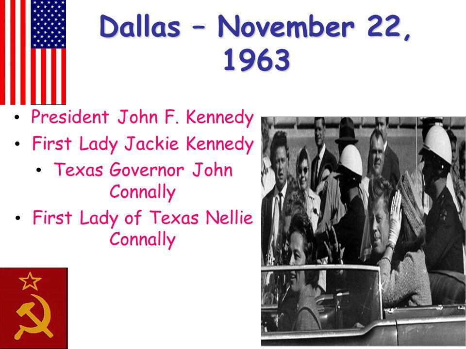 Dallas – November 22, 1963 President John F.