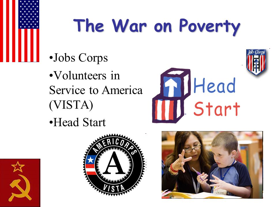 The War on Poverty Jobs Corps Volunteers in Service to America (VISTA) Head Start