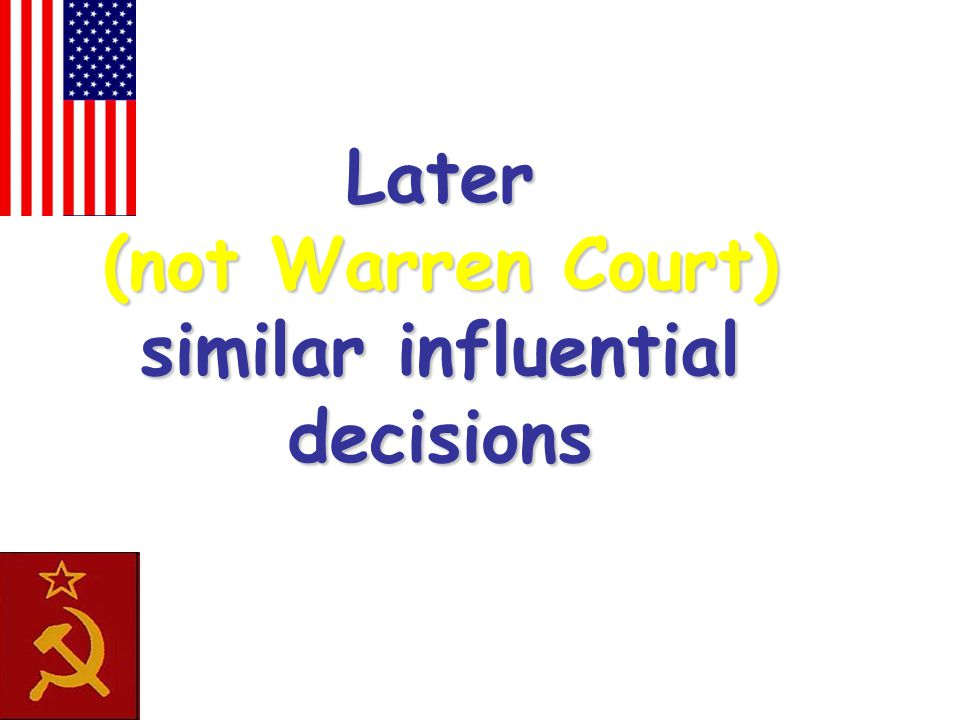 Later (not Warren Court) similar influential decisions