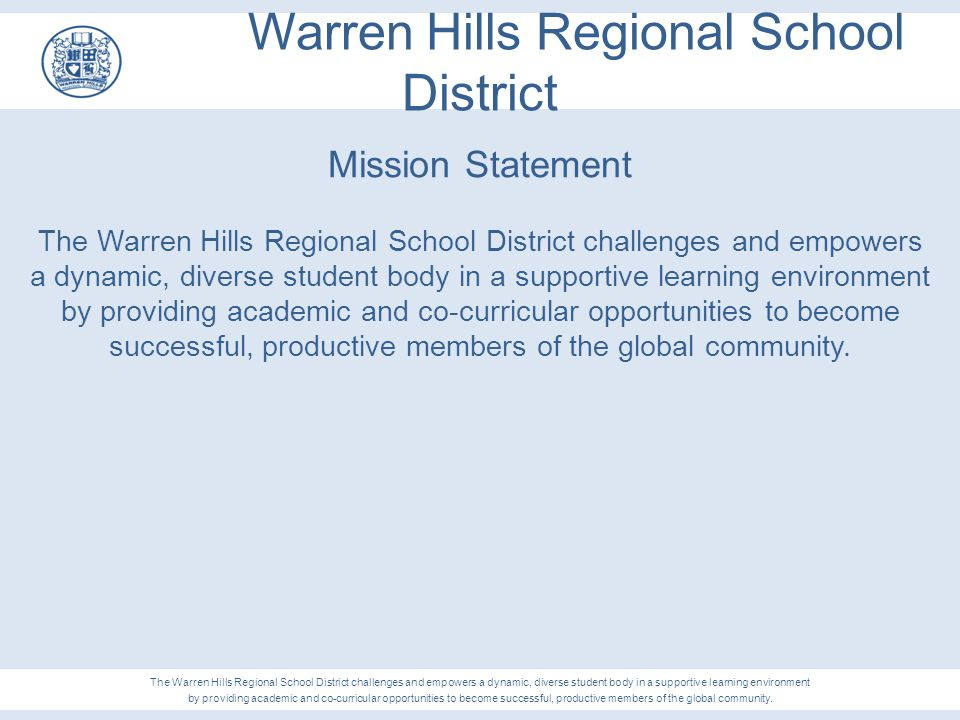 Warren Hills Regional School District Mission Statement The Warren Hills Regional School District challenges and empowers a dynamic, diverse student b