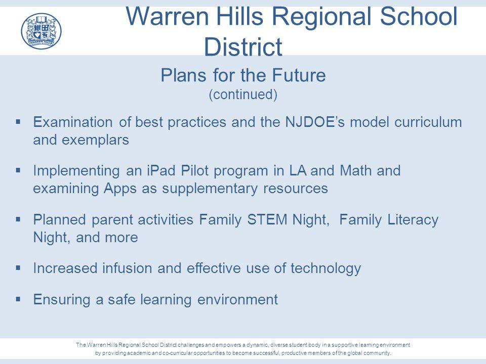 Warren Hills Regional School District Plans for the Future (continued)  Examination of best practices and the NJDOE's model curriculum and exemplars