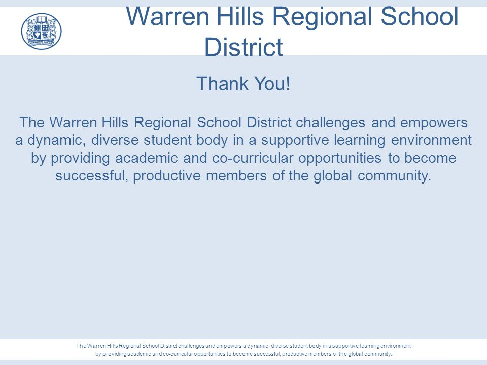 Warren Hills Regional School District Thank You! The Warren Hills Regional School District challenges and empowers a dynamic, diverse student body in