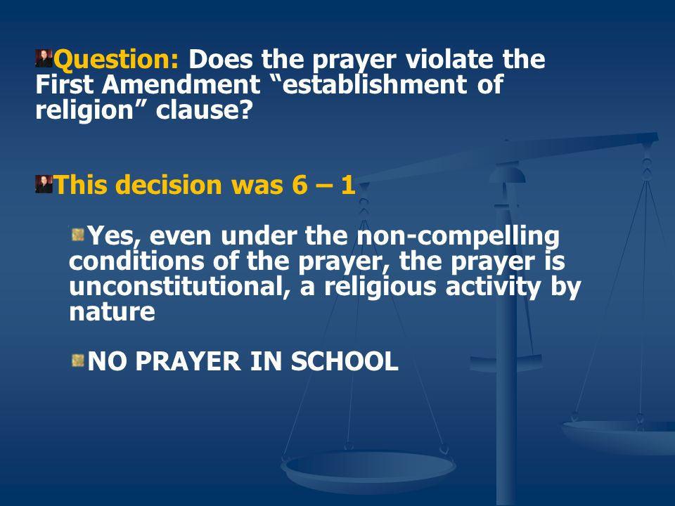 Engel v. Vitale 1962 A group of parents sued a New York public school district for requiring students to begin each school day by reciting a nondenomi