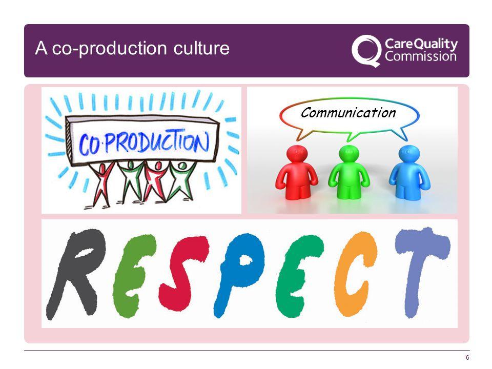 6 A co-production culture Communication