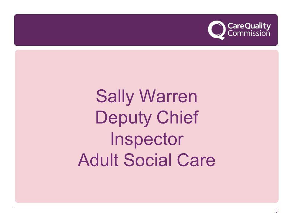 8 Sally Warren Deputy Chief Inspector Adult Social Care