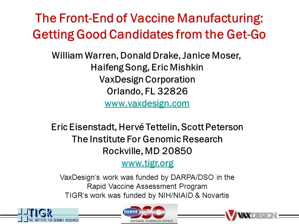The Front-End of Vaccine Manufacturing: Getting Good Candidates from the Get-Go William Warren, Donald Drake, Janice Moser, Haifeng Song, Eric Mishkin