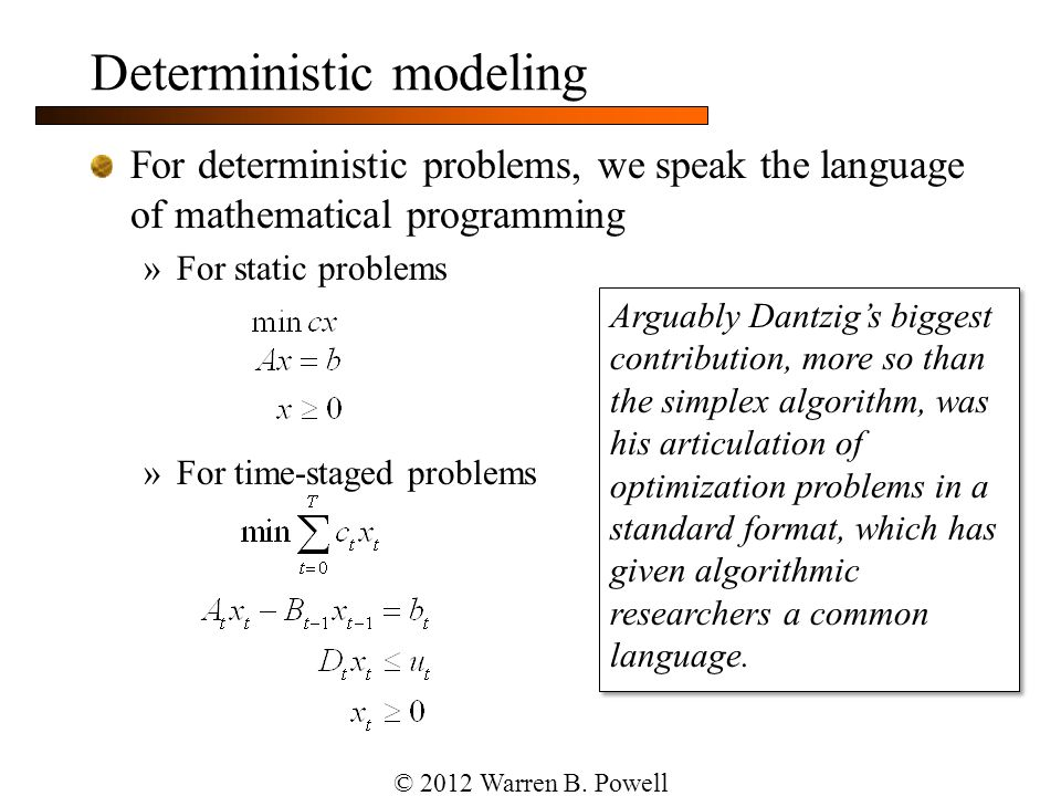Stochastic optimization models The objective function Given a system model (transition function) »We have to find the best policy, which is a function that maps states to feasible actions, using only the information available when the decision is made.