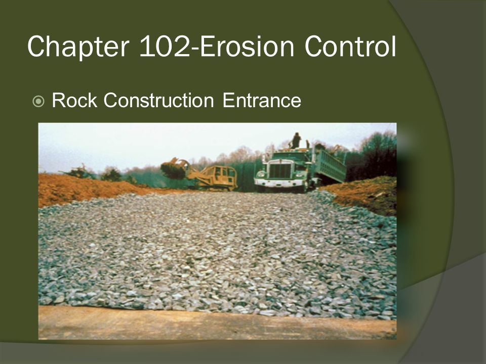 Chapter 102-Erosion Control  Rock Construction Entrance