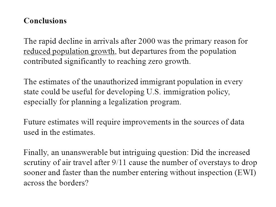 Conclusions The rapid decline in arrivals after 2000 was the primary reason for reduced population growth, but departures from the population contribu