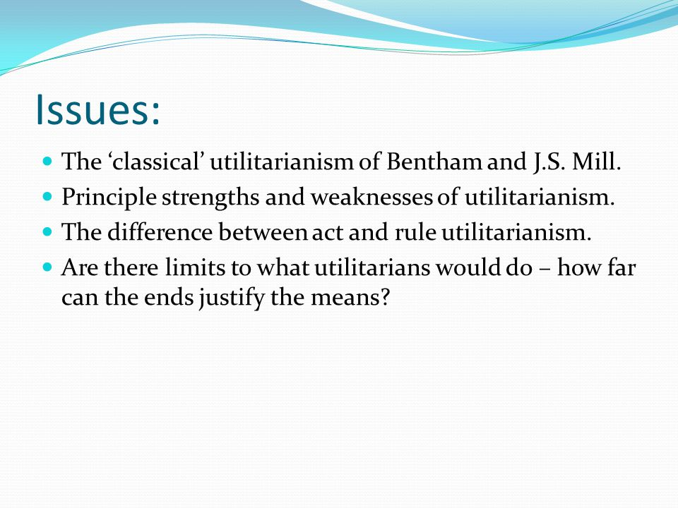 Objections and Replies Critical Counter Arguments: Defence of Utilitarianism Replies: Conflict with Justice: McCloskey's Lynch Mob Does not recognise rights Excludes backward-looking reasons Too demanding Disrupts personal relationships – requirement of impartiality.