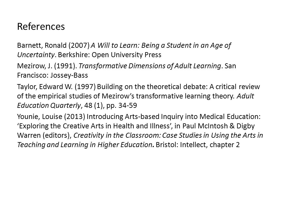 References Barnett, Ronald (2007) A Will to Learn: Being a Student in an Age of Uncertainty.