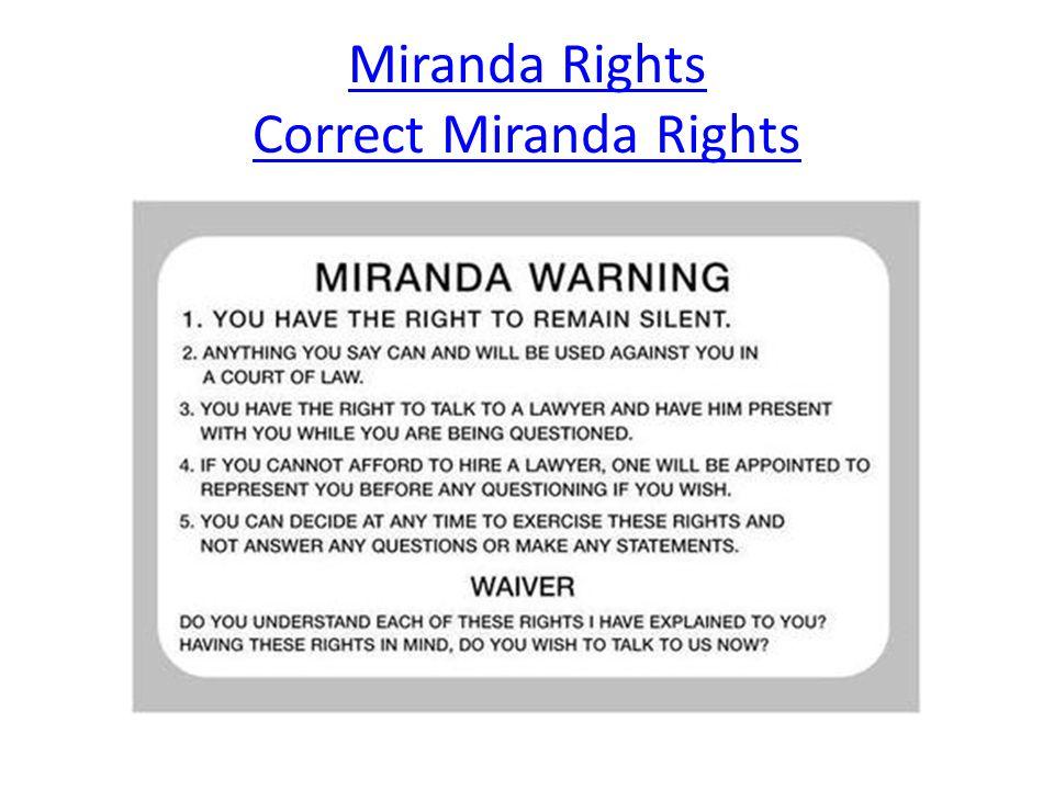Miranda Rights Correct Miranda Rights