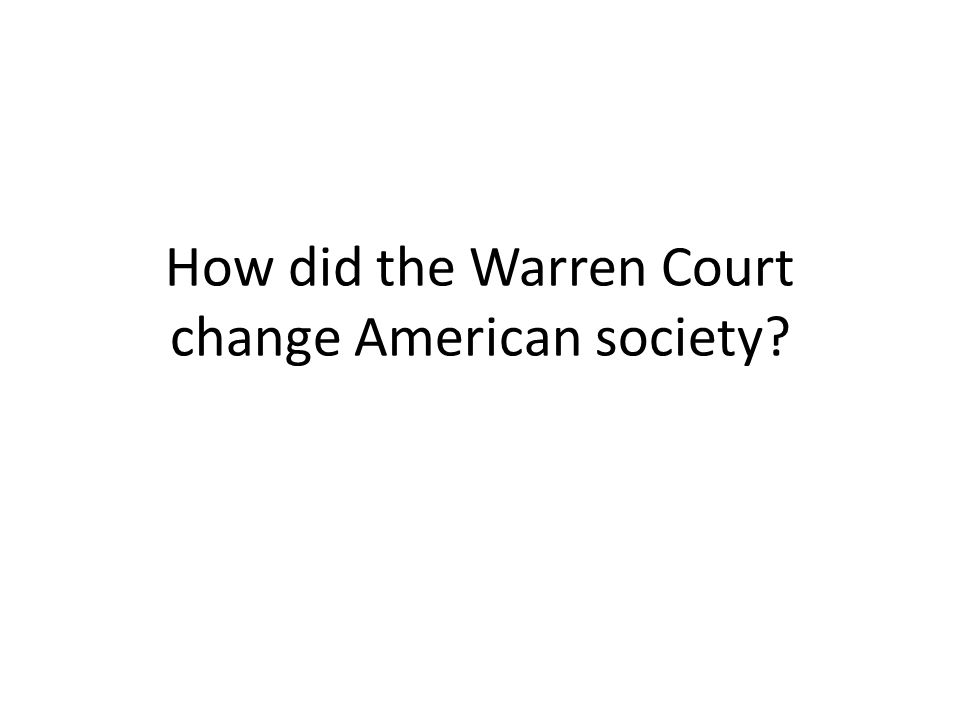 How did the Warren Court change American society?