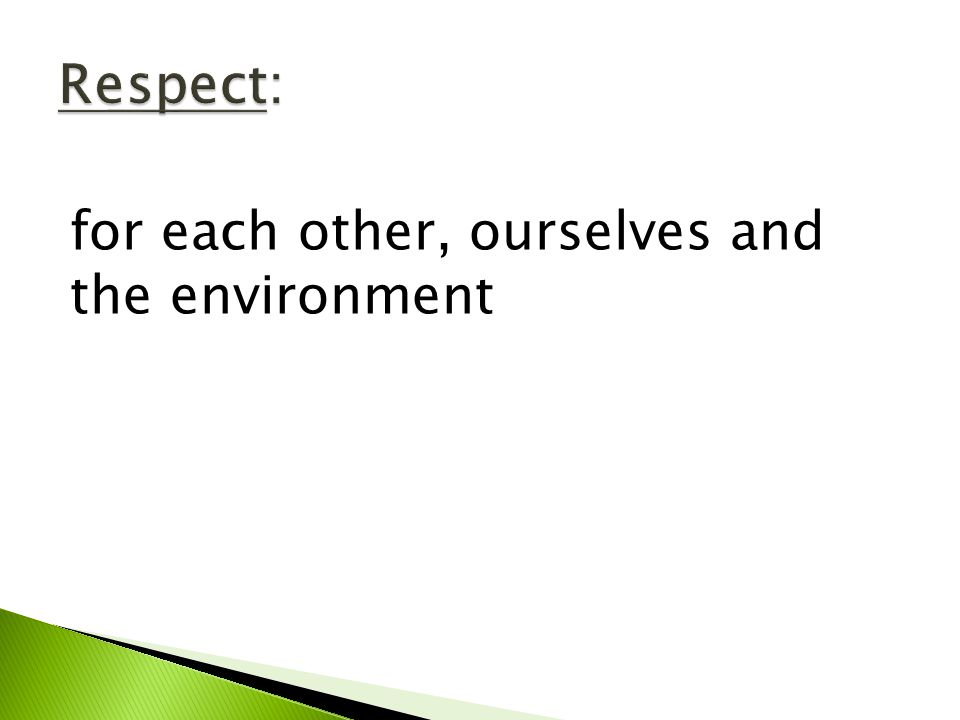 for each other, ourselves and the environment