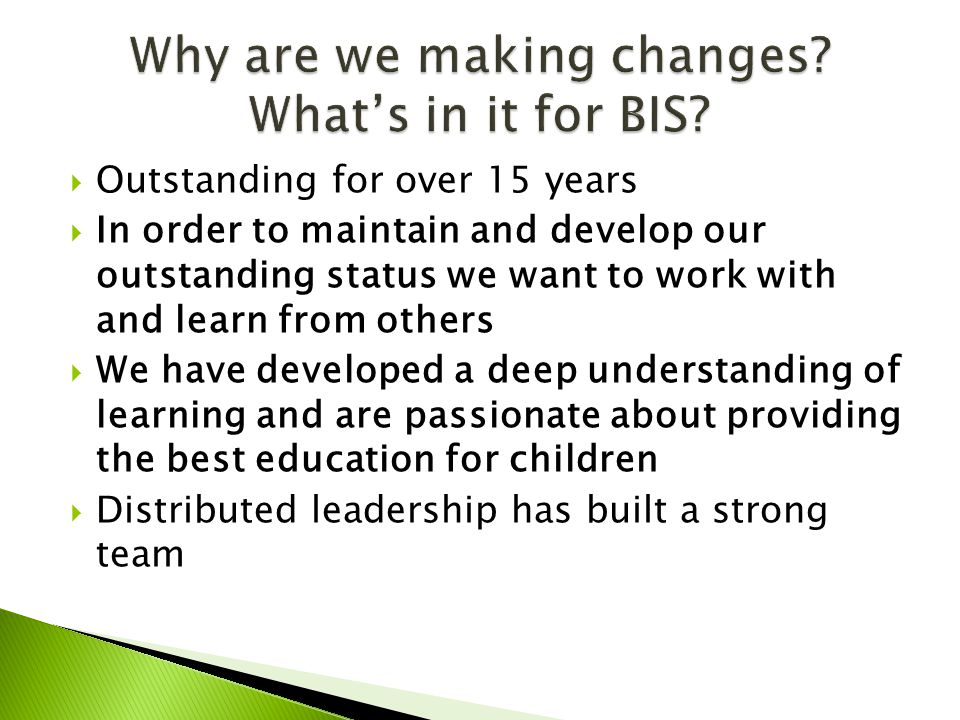  Outstanding for over 15 years  In order to maintain and develop our outstanding status we want to work with and learn from others  We have developed a deep understanding of learning and are passionate about providing the best education for children  Distributed leadership has built a strong team