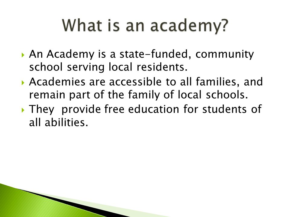  An Academy is a state-funded, community school serving local residents.