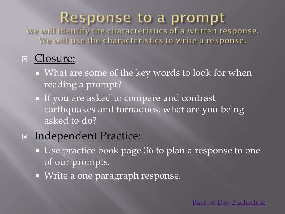  Closure:  What are some of the key words to look for when reading a prompt.