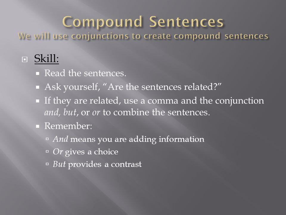  Skill:  Read the sentences.