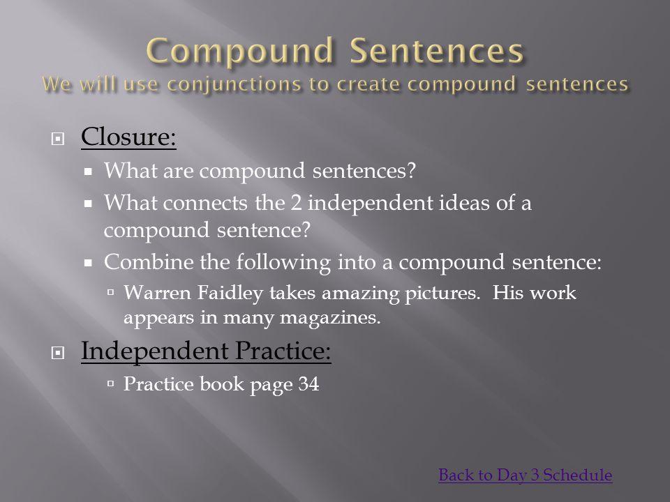 Closure:  What are compound sentences.