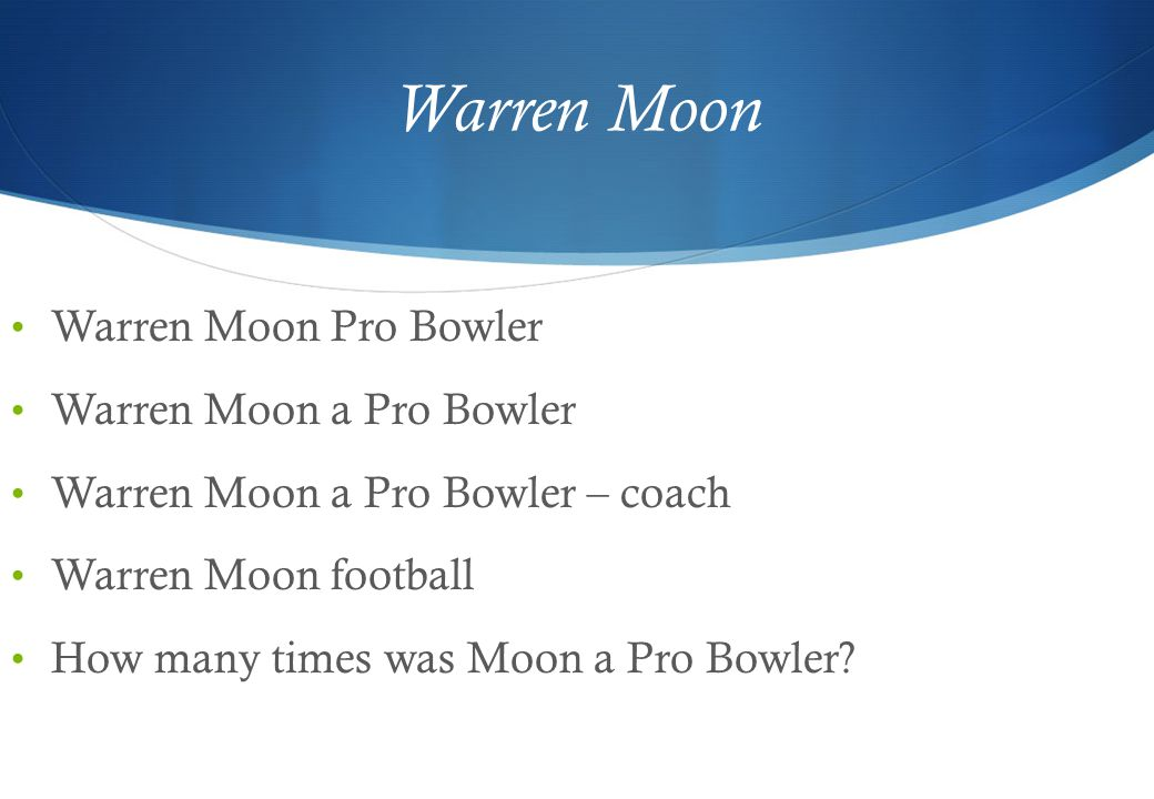 Warren Moon Warren Moon Pro Bowler Warren Moon a Pro Bowler Warren Moon a Pro Bowler – coach Warren Moon football How many times was Moon a Pro Bowler