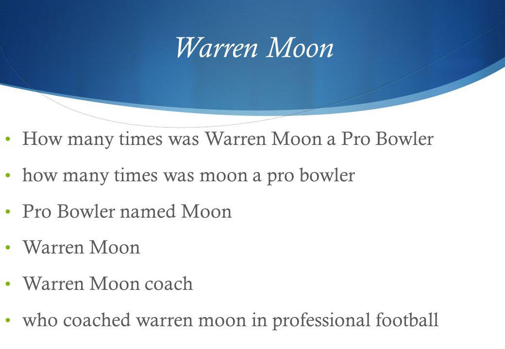 Warren Moon How many times was Warren Moon a Pro Bowler how many times was moon a pro bowler Pro Bowler named Moon Warren Moon Warren Moon coach who coached warren moon in professional football